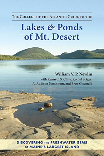 The College of the Atlantic Guide to the Lakes and Ponds of Mt. Desert: Discovering the Freshwater Gems of Maine's Largest Island