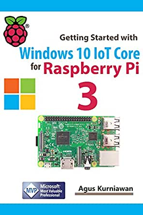Amazon.com: Getting Started with Windows 10 IoT Core for