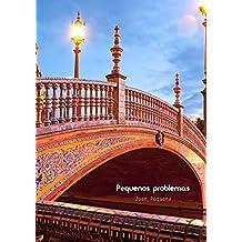 Pequenos problemas. (Portuguese Edition)