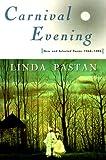 Carnival Evening, 1968-1998, Linda Pastan, 039331927X