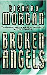 Broken Angels: Amazon.es: Richard K. Morgan: Libros