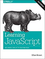 Learning JavaScript: Add Sparkle and Life to Your Web Pages, 3rd Edition Front Cover