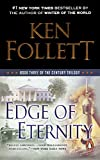 Book cover from Edge Of Eternity (Turtleback School & Library Binding Edition) (Century Trilogy) by Ken Follett