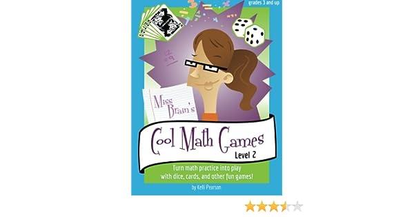 Miss Brain's Cool Math Games, Level 2: Kelli Pearson ...
