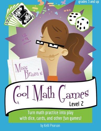 Miss Brain's Cool Math Games, Level 2 -  Kelli Pearson, 2nd Edition
