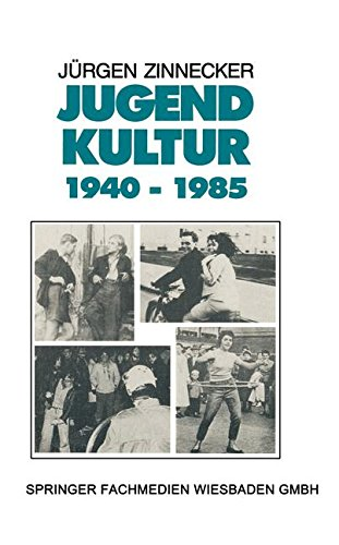 Jugendkultur 1940 - 1985 (German Edition)