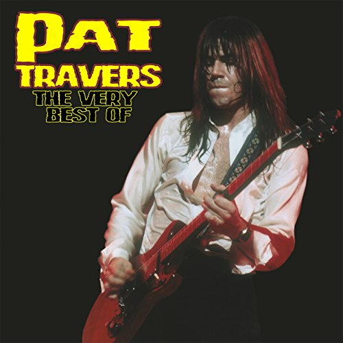The Very Best Of (The Best Of Pat Travers)
