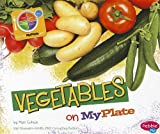 Vegetables on Myplate, Mari C. Schuh, 1429687436