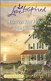 Forever Her Hero, Belle Calhoune, 0373817673