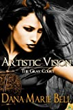 Artistic Vision, Dana Marie Bell, 1609287908