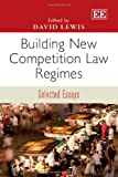 Building New Competition Law Regimes, David Lewis, 1781953724