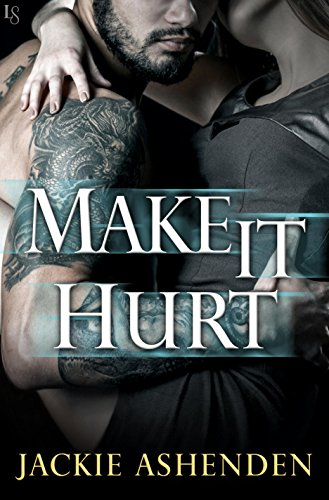 Make It Hurt (Texas Bounty) by [Ashenden, Jackie]