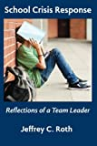 img - for School Crisis Response: Reflections of a Team Leader book / textbook / text book