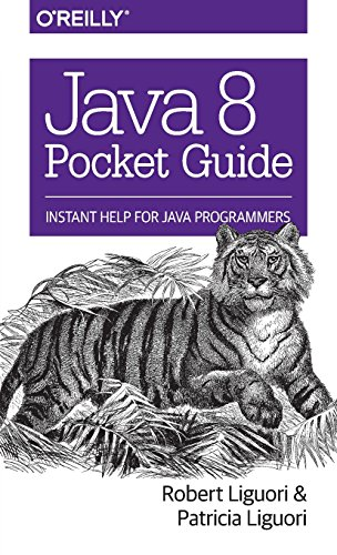 Java 8 Pocket Guide: Instant Help for Java Programmers by O'Reilly Media