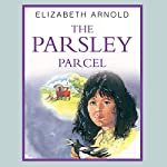 The Parsley Parcel: The Gypsy Girl Trilogy | Elizabeth Arnold
