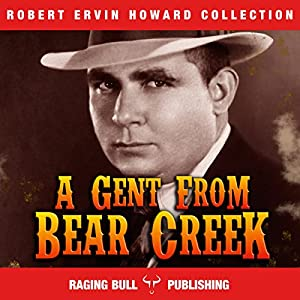 A Gent from Bear Creek: Annotated Audiobook