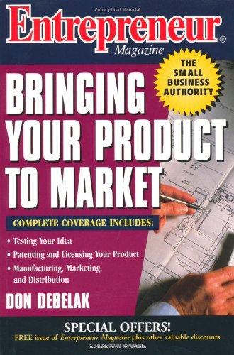 Entrepreneur Magazine: Bringing Your Product to Market (Entrepreneur Magazine Series)