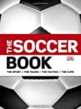The Soccer Book, Dorling Kindersley Publishing Staff and David Goldblatt, 0756650984