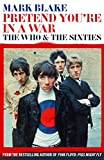 img - for Pretend You're In A War: The Who and the Sixties book / textbook / text book
