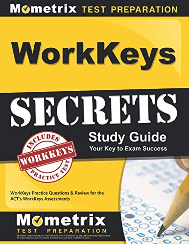 (WorkKeys Secrets Study Guide: WorkKeys Practice Questions & Review for the ACT's WorkKeys Assessments (Mometrix Secrets Study Guides))