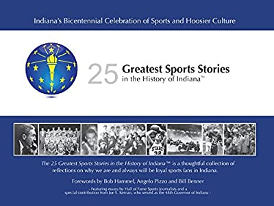 25 Greatest Sports Stories in the History of Indiana