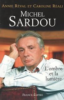 Michel Sardou : l'ombre et la lumière, Reval, Annie