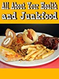 All About your Health and Junk food