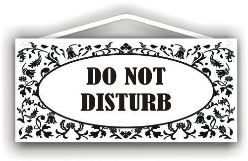 Do Not Disturb sign for Indoor or Outdoor use by MySigncraft