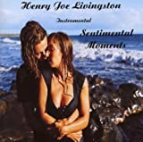 Sentimental Moments by Livingstone, Henry Joe (2008-07-22?