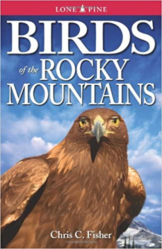 Birds Of The Rocky Mountains Chris C Fisher 0779101050916 Amazon
