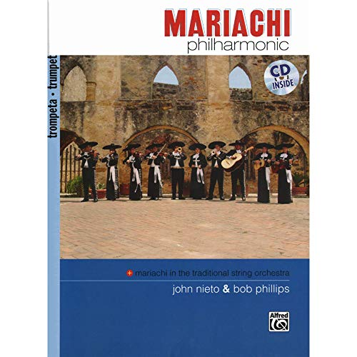 Phillips - Mariachi Philharmonic. Trumpet Book and CD Volume 1