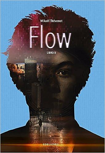 Flow. Libro II (Colección Juvenil): Amazon.es: Mikaël ...