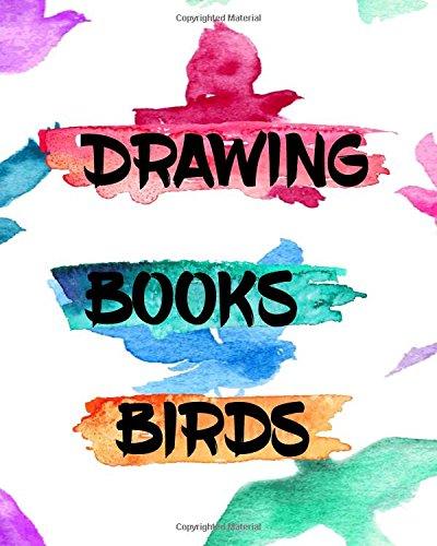 Download Drawing Books Birds: Bullet Grid Journal, 8 x 10, 150 Dot Grid Pages (sketchbook, journal, doodle) pdf epub