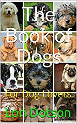 The Book of Dogs: For Dog Lovers