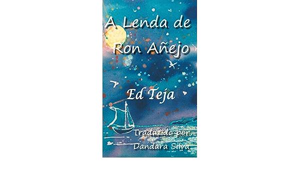 A Lenda de Ron Añejo (Portuguese Edition) eBook: Teja, Ed, da ...