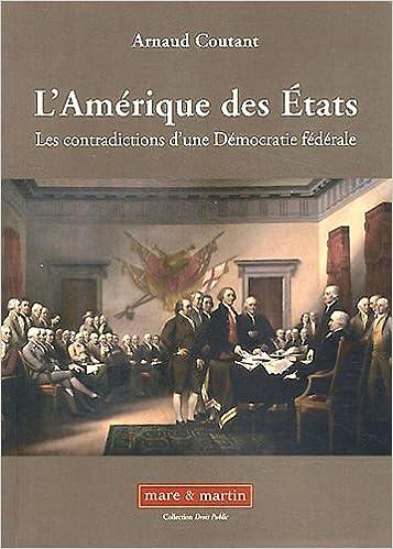 Amazon télécharger des livres en ligne L'Amérique des États, les contradictions d'une démocratie fédérale by Arnaud Coutant in French PDF ePub MOBI