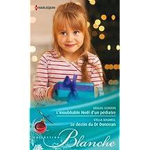 L'inoubliable Noël d'un pédiatre - Le destin du Dr Donovan (Blanche) (French Edition)