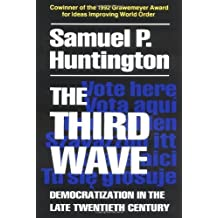 The Third Wave: Democratization in the Late 20th Century (Julian J. Rothbaum Distinguished Lecture S [Paperback]