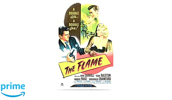 Amazoncom The Flame Us Poster Top From Left Vera Ralston Robert