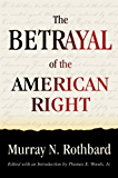 Betrayal of the American Right (LvMI)
