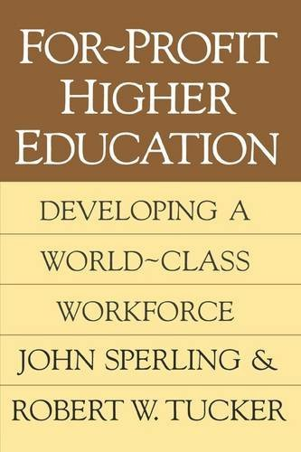 By John G. Sperling - For-Profit Higher Education: 1st (first) Edition