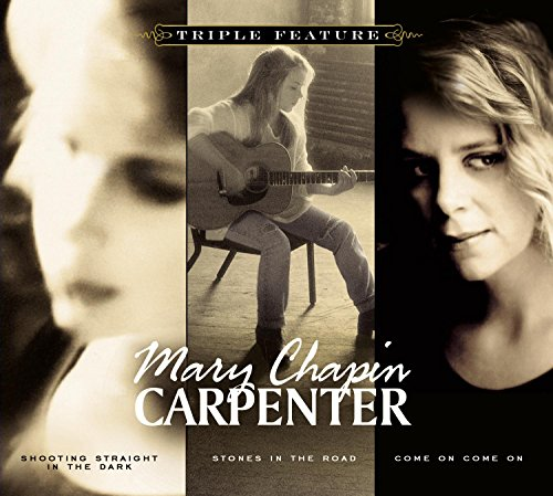 Mary Chapin Carpenter - Triple Feature (Shooting Straight In The Dark/Come On Come On/Stones In The Road)
