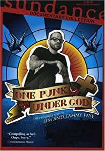 One Punk Under God: The Prodigal Son Of Jim And Tammy Faye