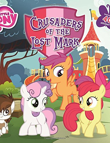 My Little Pony: Crusaders of the Lost Mark (My Little Pony (Little, Brown & Company))