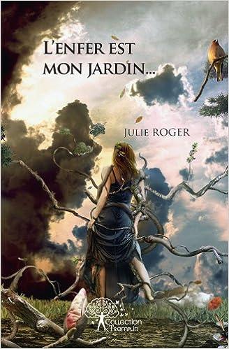 Livre L'enfer est mon jardin... pdf