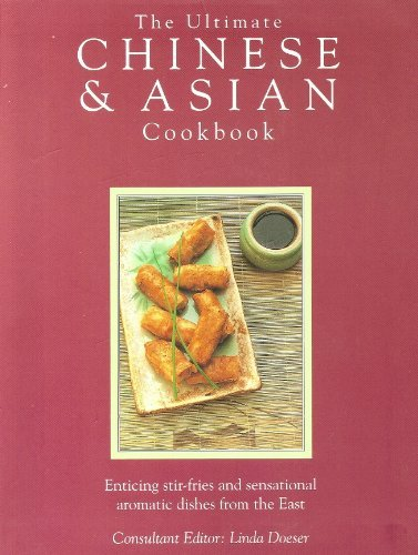 Read Online The Ultimate Chinese and Asian Cookbook: The Defintive Cook's Collection - 400 Step-by-step Recipes PDF