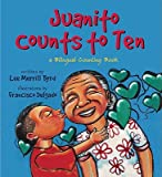 img - for Juanito Counts to Ten/Johnny Cuenta Hasta Diez: A Bilingual Counting Book   [SPA/ENG-JUANITO COUNTS TO TEN] [Spanish Edition] [Paperback] book / textbook / text book
