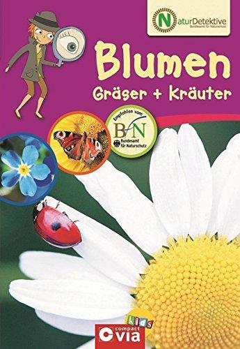 Blumen, Gräser & Kräuter (Naturdetektive)