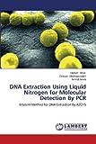 Dna Extraction Using Liquid Nitrogen for Molecular Detection by Pcr, Ahari Hamed and Shahbazzadeh Delavar, 3659491594