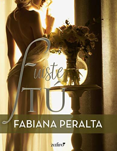Fuiste tú (Volumen independiente) por Fabiana Peralta